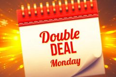 Double Deal Monday