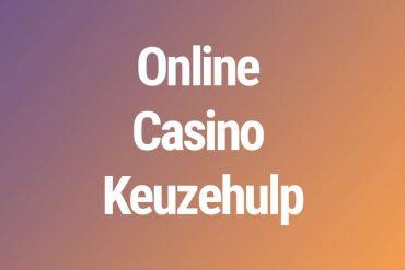 Online Casino Keuzehulp