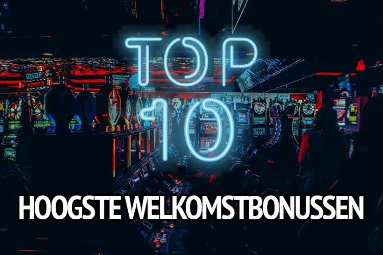 Top 10 hoogste welkomstbonussen in euro's