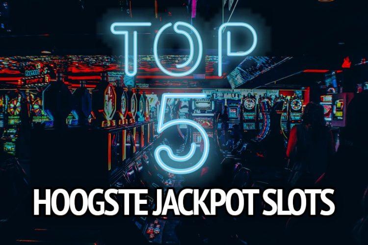 Top 5 Hoogste Jackpot slots