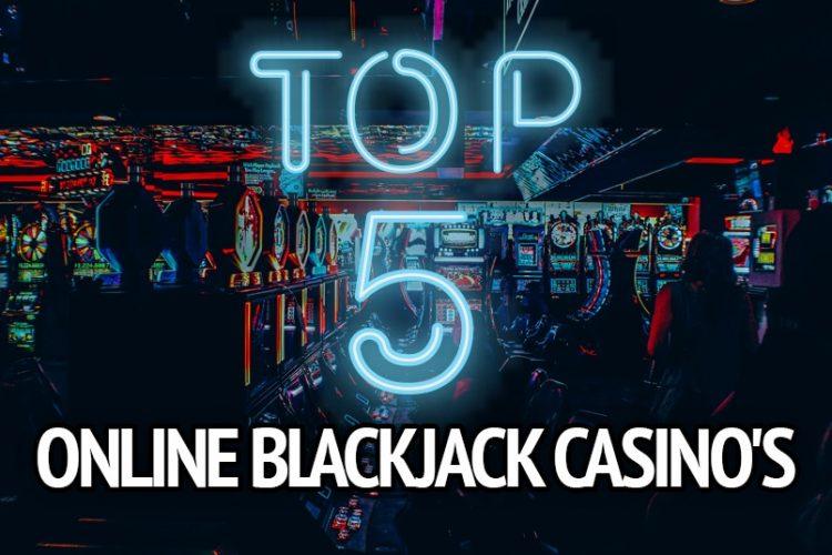 Top 5 Online Blackjack Casino's