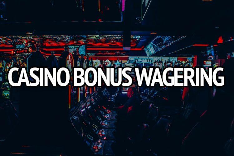 Casino bonus wagering: hoe werkt dat eigenlijk?