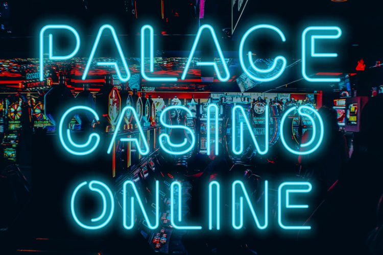 Palace Casino Online Review 2021